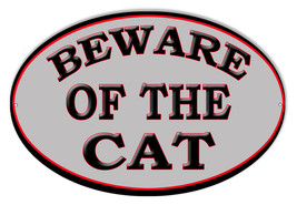 Beware Of The Cat Animal Sign 9×14 oval - $24.75