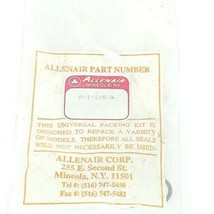 NEW ALLENAIR A-1-1/8-P PACKING KIT UNIVERSAL 1IN DIA.