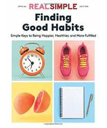 Real Simple Finding Good Habits [Single Issue Magazine] The Editors of R... - $7.67