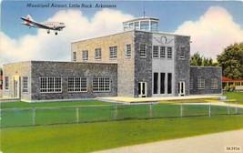 Municipal Airport Terminal Plane Little Rock Arkansas postcard - $6.44