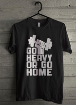 go heavy or go home Men's T-Shirt - Custom (3151) - $19.12+