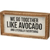 Primitives by Kathy Inset Box Sign - We Go Together Like Avocado  - $20.21