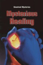 Steck-Vaughn Unsolved Mysteries: Student Reader Mysterious Healing , Sto... - $19.99