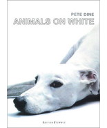 Animals on White : Photography by Pete Dine : Hardcover  *ZB - $12.95