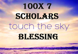 100X 7 Scholars Reach Higher Goals Touch The Sky Extreme Advanced Master Magick - $177.77