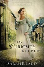 The Curiosity Keeper (A Treasures of Surrey Novel) [Paperback] Ladd, Sarah E. image 1