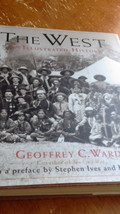 The West - An Illustrated History by Geoffrey C. Ward - $5.00
