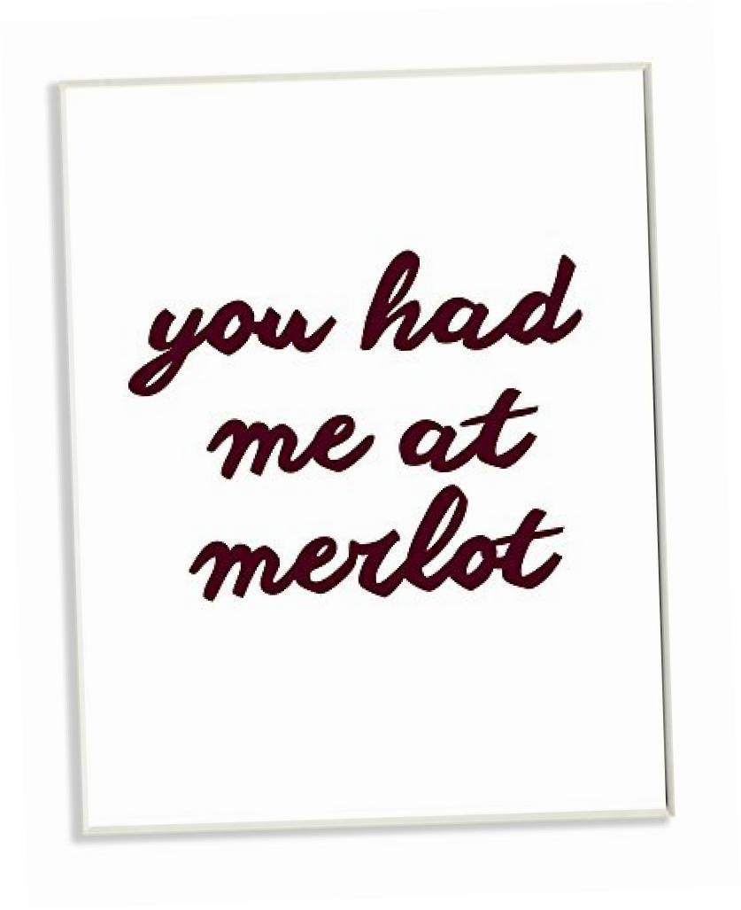 Stupell Home Dcor You Had Me At Merlot Wine Wall Plaque Art, 10 x 0.5 x 15,
