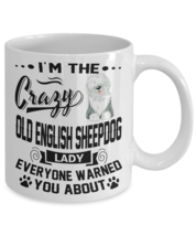 CRAZY OLD ENGLISH SHEEPDOG LADY MUG, OES WHITE COFFEE MUG,  - $15.83