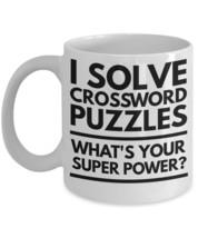 "Crossword Puzzle Mug ""Crossword Mug I Solve Crossword Puzzles What's You... - $14.95"