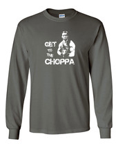 043 Get To The Choppa Long Sleeve Shirt funny 80s movie predator arnold action - $18.00+
