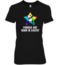 Pandas Are Born In August T Shirt - $19.99+
