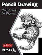 Pencil Drawing: Project book for beginners (WF /Reeves Getting Started) ... - $5.93