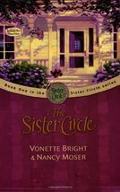 The Sister Circle (The Sister Circle Series #1) Bright, Vonette and Moser, Nancy