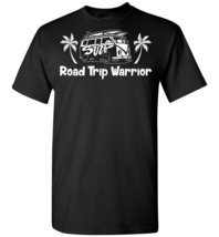 Road Trip Warrior T shirt - $19.99+