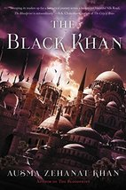 The Black Khan: Book Two of the Khorasan Archives [Paperback] Khan, Ausm... - $3.99