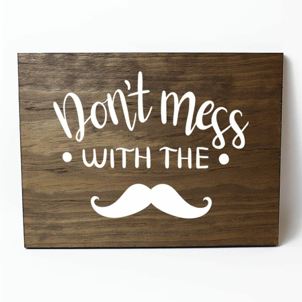 Don't Mess With the Mustache Solid Pine Wood Wall Plaque Sign Home Decor