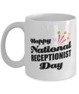 Funny Receptionist Coffee Mug - Happy National Day - 11 oz Tea Cup For O... - $14.95