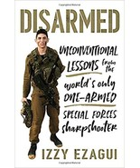 Disarmed: Unconventional Lessons from the World's Only One-Armed Special... - $19.99