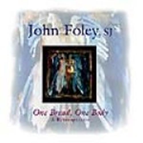 One bread  one body by john foley