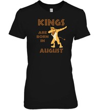 Kings Are Born In August T Shirt   LEO Lion Dab Tshirt - $19.99+