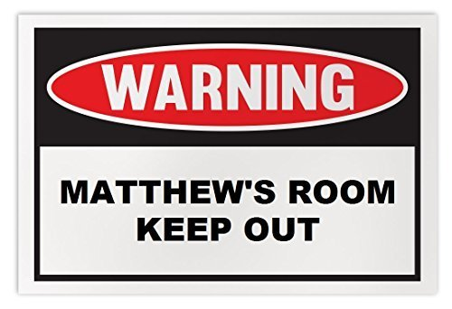 Personalized Novelty Warning Sign: Matthew's Room Keep Out - Boys, Girls, Kids,