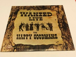 33 Record : The Happy Goodmans : Wanted Live - $20.00