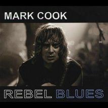Mark Cook - Rebel Blues CD - $9.99