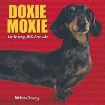 Doxie Moxie: Little Dog, Big Attitude : Dachshund : New Hardcover   @ZB - $13.75
