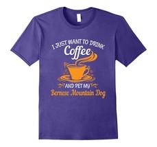 New Shirts - Drink coffee and pet my Bernese Mountain Dog fun t shirt Men - $19.95+