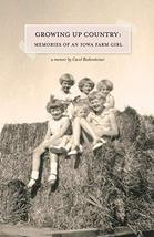 Growing Up Country: Memories of an Iowa Farm Girl Carol Bodensteiner - $11.87