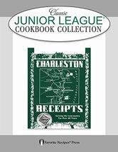 Charleston Receipts Classic Junior League Cookbook [Paperback] Junior Le... - $12.95