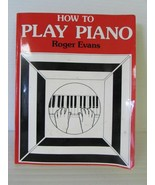 How to Play Piano by Roger Evans - $3.95