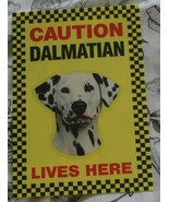 CAUTION DALMATIAN LIVES HERE -  DOG SIGN SPOTTY DOG - $3.90