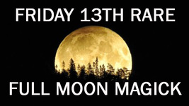 27X FULL COVEN HAUNTED FRIDAY 13TH FULL MOON HIGH MAGICK Witch Cassia4 Magick  - $77.77