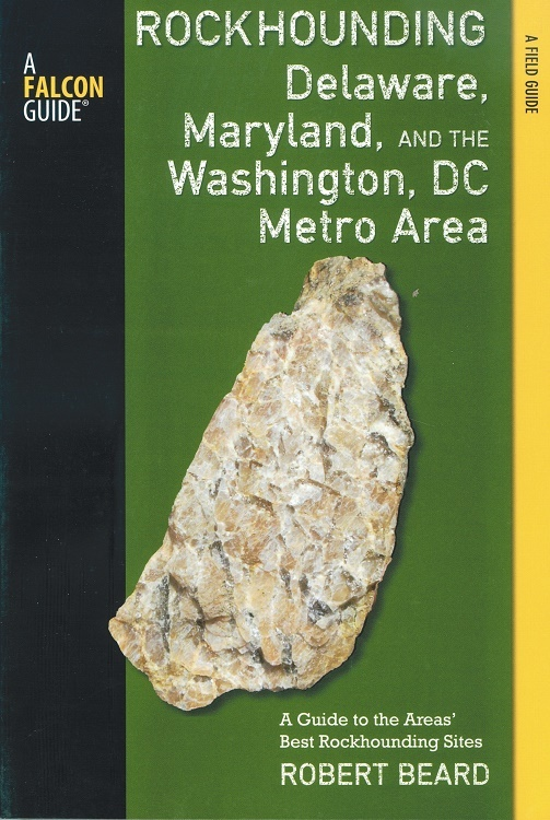 Rockhounding Delaware, Maryland, and the Washington DC Metro Area~ Rock Hounding