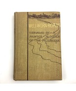 Antique Well Worn Roads Hardcover Book Traveling Painter Spain Holland I... - $24.70