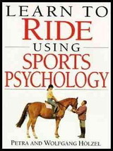 Learn to Ride Using Sports Psychology :  Holzel  :  New Hardcover  @ZB - $10.95