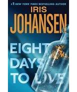 Eight Days to Live by Iris Johansen (2010, Hardcover) - $8.00