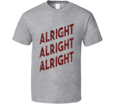 Alright Alright Dazed N Confused Matthew Mc Retro T Shirt - $17.99
