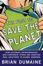 The Plot to Save the Planet: How Visionary Entrepreneurs and Corporate T... - $2.31