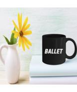 Dance Love Ballet Ballerina Mugs - Gifts For Dancing - $15.95