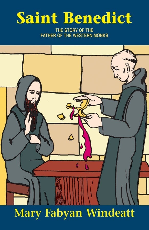 Saint benedict the story of the father of the western monks