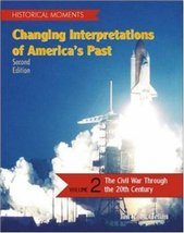 Historical Moments: Changing Interpretations of America's Past, Volume 2 McClell image 1