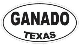 Ganado Texas Oval Bumper Sticker or Helmet Sticker D3407 Euro Oval - $1.39+