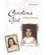 Carolina Girl: A Writer's Beginning [Paperback] Idella Bodie - $11.34