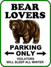 Bear Lovers Parking Only Violators Will Sleep All Winter (v2) Funny Sign... - $8.86