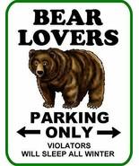 Bear Lovers Parking Only Violators Will Sleep All Winter (v2) Funny Sign... - $8.86