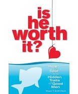 Is He Worth It? Spot Hidden Traits of Good Men by Shawn Smith SIGNED Pap... - $13.99