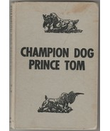 Champion Dog Prince Tom by Jean Fritz and Tom Clute 1958 Cocker Spaniel - $9.89
